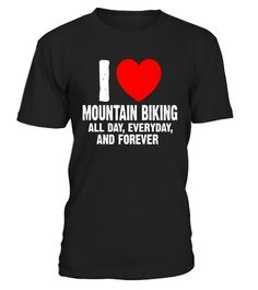 "# I love Mountain Biking All Day, Everyday T-Shirt .  Special Offer, not available in shops      Comes in a variety of styles and colours      Buy yours now before it is too late!      Secured payment via Visa / Mastercard / Amex / PayPal      How to place an order            Choose the model from the drop-down menu      Click on ""Buy it now""      Choose the size and the quantity      Add your delivery address and bank details      And that's it!      Tags: Mountain Biking Funny Cycling…"