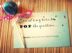 Cute way to ask bridesmaids to be in your wedding!