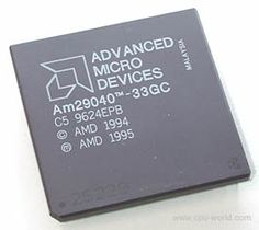 AMD 29040 (Am29040) microprocessor family - AMD Am29040-33GC  Am29040-33GC is an OEM/tray microprocessor with Frequency of 33 MHz, Bus speed 33 MHz and Package 145-pin ceramic PGA.......  http://www.connecting2technology.com/cpu.php