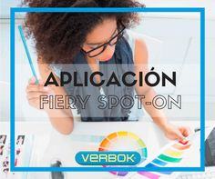 ¿Que es la Aplicación Fiery Spot-On? - By Verbok