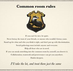 "Hufflepuff common room rules. ""If you can sneak it into the common room by yourself, you deserve it."""
