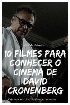10 filmes para conhecer o cinema de David Cronenberg. #filme #filmes #clássico #cinema #atriz #atriz