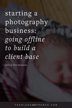 How to Start a Photography Business for Newborn and Maternity by Going Offline to Build a Client Base.