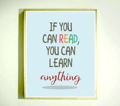 If You Can READ You Can Learn ANYTHING / Classroom Art / Teaching Poster / Reading Quotes / Classroom Decor / Elementary Classroom / BLUE