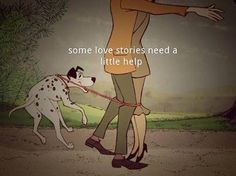 "101 Dalmations ""Some love stories need a little help""  #love #romance #movies  thanks rafa"