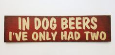Funny dog beer sign made from reclaimed by KingstonCreations, $30.00