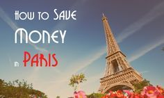 This is a really good list and has some very good suggestions. 29 Ways to Save Money on Your Trip to Paris.