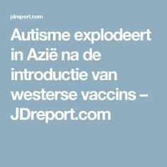 Autisme explodeert in Azië na de introductie van westerse vaccins – JDreport.com