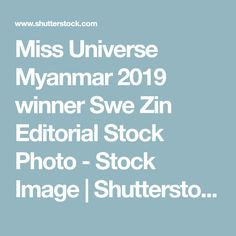 Miss Universe Myanmar 2019 winner Swe Zin Editorial Stock Photo - Stock Image | Shutterstock