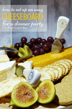How To Set Up An Easy Cheese Board For A Dinner Party