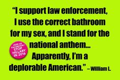"""Oh please. I support the police, I'm just not blind about it. There is no """"correct"""" bathroom for your sex, we all do the same things. The demarcation of bathrooms by gender is arbitrary and unnecessary, and standing for the national anthem is something I just don't care about."""