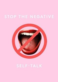 Stop negative self-talk.