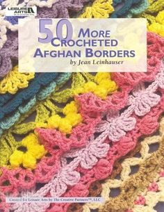 """Like the frosting on the cupcake, or the tiara on the bride, abeautiful border is the finishing touch for a lovingly created afghan,whether knitted or crocheted. Borders can be elegant or whimsical, canmatch or contrast with the afghan, and can lift even the simplestafghan from """"ordinary"""" into the """"very special"""" category. If you usuallydepend upon fringe as an accent, you'll have fun experimenting withthese 50 crochet borders by"""