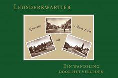 Leusderkwartier - Ton Blom / Amersfoortse schrijver $19.95 (euro's) Ook te koop bij bibliotheken Eemland.
