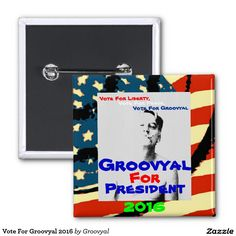 Vote For Groovyal 2016 2 Inch Square Button