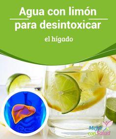 Agua con limón para desintoxicar el hígado Gracias al jugo de limón y a su aporte de vitamina C y antioxidantes conseguiremos proteger nuestro hígado, que es el que se encarga de depurar el organismo y optimizar sus funciones