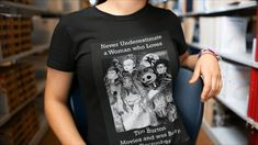 Never Underestimate a Woman who Loves Tim Burton Movies and was Born in December. #timburton #birthday #december #tshirt #redbubble #woman