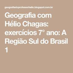 Geografia com Hélio Chagas: exercícios 7° ano: A Região Sul do Brasil 1