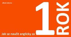 Jak se naučit anglicky za 1 rok? ➡️ eBook (elektronická publikace) ➡️ zdarma     #angličtina #ebook #zdarma #jedenrok #za1rok Logos, Logo
