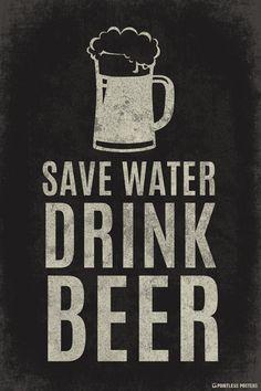 Save Water Drink Beer Poster #beerquotes