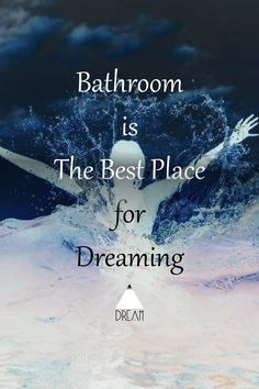 Bathroom is the best place for dreaming #dreamers  #splashingImagination