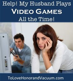 My Husband Plays Video Games Too Much! via @sheilagregoire