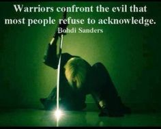 Warriors confront the evil that most people refuse to acknowledge. (This is a HUGE part of ! I Am A Warrior, Warrior Within, Warrior Spirit, Warrior Quotes, Spiritual Warrior, Prayer Warrior, Spiritual Warfare, Spiritual Awakening, Aikido