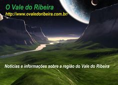 "Visit my site ""The Ribeira Valley"" http://www.ovaledoribeira.com.br/"