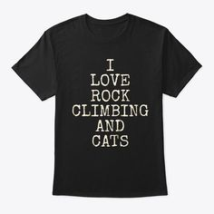 Discover Rock Climbing Cat Funny T-Shirt from Jesus Loves This Hot Mess, a custom product made just for you by Teespring. - Rock Climbing Cat Tshirt Funny Gift Shirt You. Retirement Party Gifts, Rock Climbing, Christmas 2019, Funny Gifts, Funny Tshirts, Just For You, My Love, Cats, Mens Tops