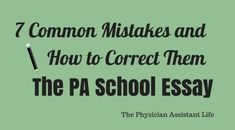 You Recognize These 7 Common Mistakes in Your Personal Statement? 7 Common Mistakes PA Applicants Make When Writing Their Personal Statement and How You can Correct Them Pa School, School Essay, School Info, Medical School, Graduate School, School Tips, School Stuff, Physician Assistant School, Physician Assistant Programs