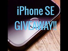 iPhone SE GIVEAWAY!!