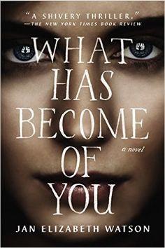 What Has Become of You Reprint, Jan Elizabeth Watson - Amazon.com