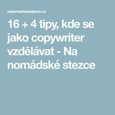 16 + 4 tipy, kde se jako copywriter vzdělávat - Na nomádské stezce