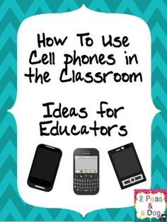 Free: How to Use Cell Phones in the Classroom