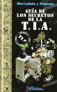 Mortadelo y Filemón- Guía de los secretos de la T.I.A -  http://tienda.casuarios.com/mortadelo-y-filemon-guia-de-los-secretos-de-la-t-i-a/