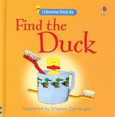 $6.99, Find the Duck... The little yellow Usborne Duck has won the hearts of many. Great for the under 2 set! Much to talk about on every page.