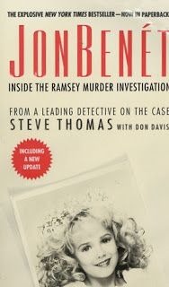 Choose and Book: JonBenet: Inside The Ramsey Murder Investigation by Steve Thomas with Don Davis
