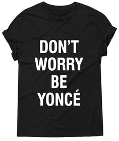 Don't Worry Beyonce