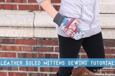 Leather Soled Mittens Sewing Tutorial by Sewbon.com