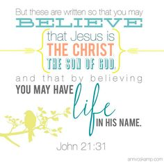 by believing you may have life in His name