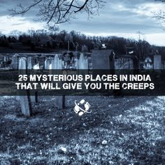 25 Creepy Places in India
