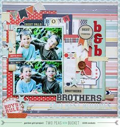 213 in Brothers and best buddies by Lilith Eeckels alissa Peas in a Bucket Kids Scrapbook, Scrapbook Page Layouts, Scrapbook Supplies, Scrapbook Cards, Scrapbooking Ideas, Good Buddy, Photo Layouts, Echo Park, American Crafts