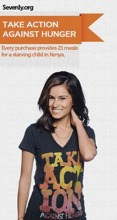 Silence hungry bellies in Kenya. 1 shirt gives 21 life saving meals! -> http://sevenly.org/pinforgood