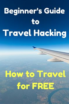 Travel Hacking Basics: How to Travel for Free Using Miles and Points