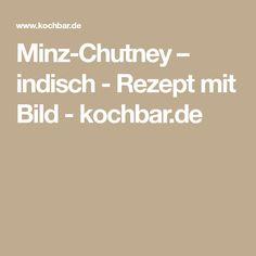 Minz-Chutney – indisch - Rezept mit Bild - kochbar.de