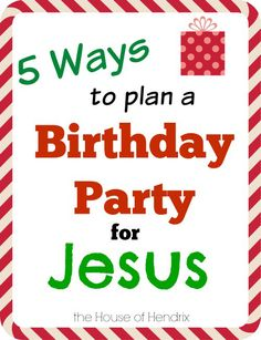 5 ways to plan a Birthday Party for Jesus – The House of Hendrix From cakes to decorations, how to plan a Birthday Party for Jesus. School Christmas Party, Preschool Christmas, Christmas Activities, Christmas Birthday, Christmas Traditions, Kids Christmas, Christmas Morning, Christmas Crafts, Church Activities