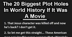 The 20 Biggest Plot Holes In World History. The Titanic One Is So True.