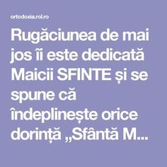 "Rugăciunea de mai jos îi este dedicată Maicii SFINTE și se spune că îndeplinește orice dorință ""Sfântă Maria, mă îndrept plin de încredere… Prayer Board, How To Get Rid, Trust God, Prayers, Health Fitness, Advice, Good Things, Feelings, Anton"