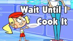 Kids Song - WAIT UNTIL I COOK IT - funny animated children's rap music v...
