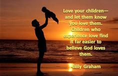 Billy Graham Quotes on Loving Your Children